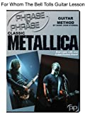 Phrase By Phrase(tm) Guitar Method: Classic Metallica For Whom The Bell Tolls Lesson