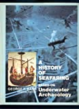 A History of Seafaring: Based on Underwater Archaeology