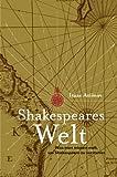 Shakespeares Welt: Was man wissen muß, um Shakespeare zu verstehen