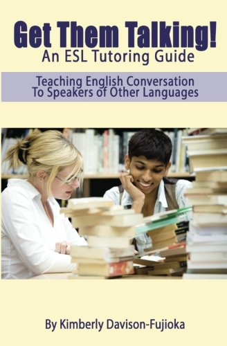 Get Them Talking! An ESL Tutoring Guide: Teaching