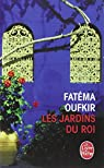Les Jardins du roi : Oufkir, Hassan II et nous par Oufkir