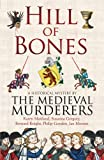 The Medieval Murderers Hill of Bones (Medieval Murderers)