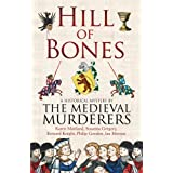 Hill of Bones (Medieval Murderers)by The Medieval Murderers