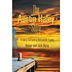 The Austin Haley Story: A Family Confronting Unthinkable Tragedy | Renee Haley,Jack Haley