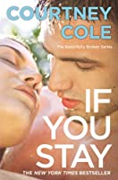 If You Stay: The Beautifully Broken Series: Book 1