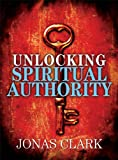 img - for Unlocking Spiritual Authority book / textbook / text book