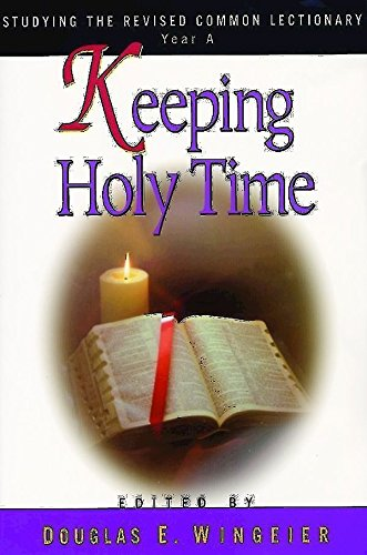 Keeping Holy Time Year A: Studying the Revised Common Lectionary