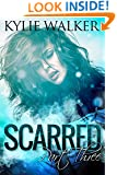 SCARRED - Part 3 (The SCARRED Series - Book 3)