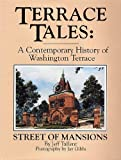 img - for Terrace Tales: A Contemporary History of Washington Terrace, Street of Mansions book / textbook / text book