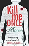 Kill Me Once. Jon Osborne