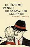 img - for El ultimo tango de Salvadore ALlende (Vintage Espanol) (Spanish Edition) book / textbook / text book
