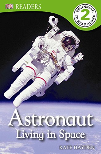 DK Readers L2: Astronaut: Living in Space (A Living Space compare prices)