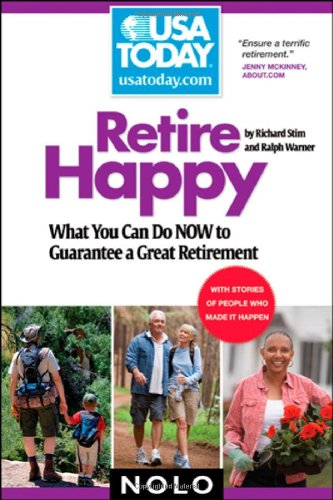 Retire Happy: What You Can Do Now to Guarantee a Great...