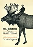 Mr. Jefferson and the Giant Moose: Natural History in Early America