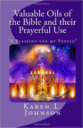 """Valuable Oils of the Bible and their Prayerful Use: """"A Blessing for my People"""""""