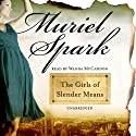 The Girls of Slender Means (       UNABRIDGED) by Muriel Spark Narrated by Wanda McCaddon