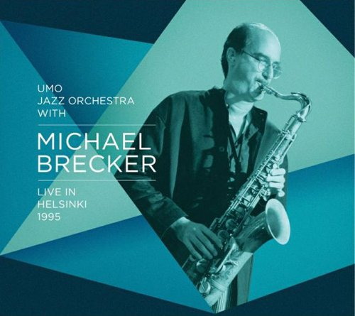 UMO Jazz Orchestra With Michael Brecker-Live In Helsinki 1995-CD-FLAC-2015-NBFLAC Download