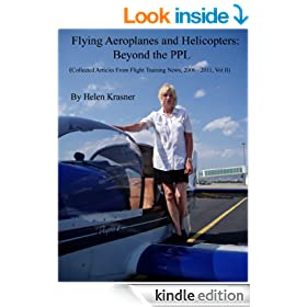 Flying Aeroplanes and Helicopters: Beyond the PPL (Collected Articles From Flight Training News, 2006-2011)
