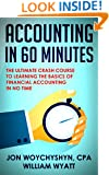 Accounting: In 60 Minutes! - The Ultimate Crash Course to Learning the Basics of Financial Accounting In No Time (Accounting, Financial Accounting, Investing)