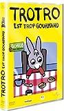 Trotro : Trotro est trop gourmand