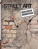 Street Art: Die Stadt als Spielplatz