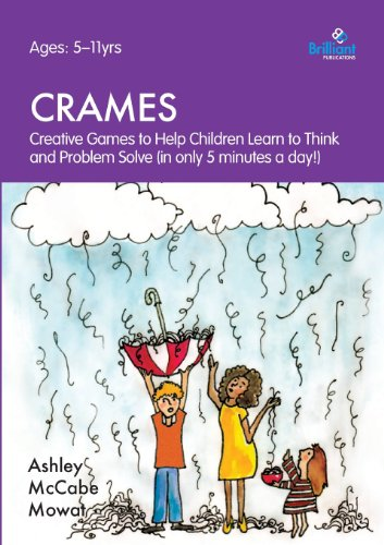 Crames - Creative Games to Help Children Learn to Think and Problem Solve (in Only 5 Minutes a Day!)