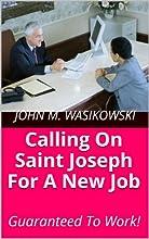 Calling On Saint Joseph For A New Job Guaranteed To Work