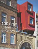 100 Great Extensions & Renovations (1920744517) by Jodidio, Philip
