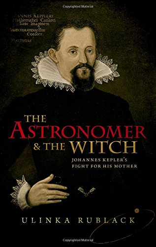 Image of The Astronomer and the Witch: Johannes Kepler's Fight for his Mother