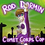 img - for Rod Dormin: Comet Corps Cop book / textbook / text book