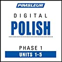 Polish Phase 1, Unit 01-05: Learn to Speak and Understand Polish with Pimsleur Language Programs