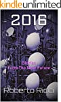 '2016: Stories From The Near Future' from the web at 'http://ecx.images-amazon.com/images/I/511OBxoBC8L._SL500_SL450_PJku-sticker-v3,TopLeft,0,-44_SL150_.jpg'