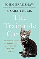 Trainable cat : a practical guide to making life happier for you and your cat
