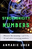 img - for Synchronicity Numbers: Discover the meaning of 11:11, 33 and other recurring numbers (Numerology Series) (Volume 3) book / textbook / text book