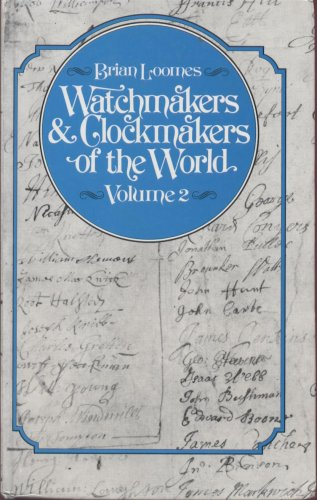 Watchmakers and Clockmakers of the World: v. 2