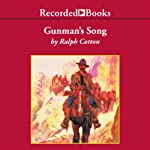Gunman's Song (       UNABRIDGED) by Ralph Cotton Narrated by James Jenner
