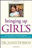 By JAMES C DOBSON - BRINGING UP GIRLS HB