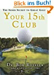 Your 15th Club: The Inner Secret to G...