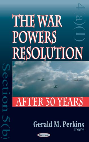The War Powers Resolution After Thirty Years