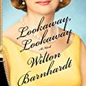 Lookaway, Lookaway: A Novel (       UNABRIDGED) by Wilton Barnhardt Narrated by Scott Shepherd