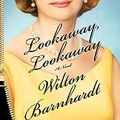 Lookaway, Lookaway: A Novel | [Wilton Barnhardt]