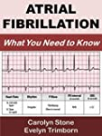 Atrial Fibrillation: What You Need to...