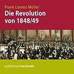 Die Revolution von 1848/49 | Frank Lorenz Müller