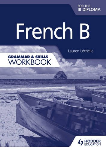 French B for the IB Diploma Grammar & Skills Workbook