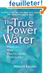 The True Power of Water: Healing and...