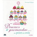 Douceurs et gourmandises au point de croixpar V�ronique Enginger