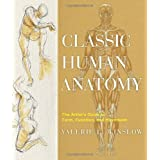 Classic Human Anatomy: The Artist's Guide to Form, Function, and Movementby Valerie L. Winslow