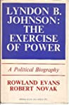 Lyndon B. Johnson: The Exercise Of Po...