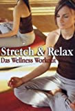 Stretch & Relax - Das Wellness Workout