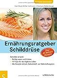 Ernährungsratgeber Schilddrüse: Genießen erlaubt: Genießen erlaubt - Sven-David Müller-Nothmann, Christiane Weißenberger